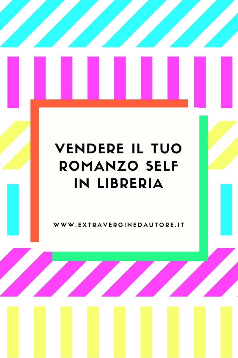 vendere-il-tuo-romanzo-self-in-libreria